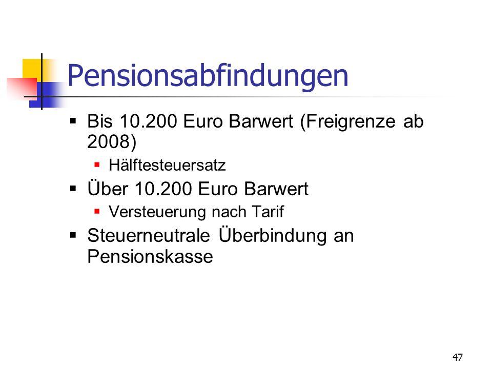Pensionsabfindungen Bis 10.200 Euro Barwert (Freigrenze ab 2008)