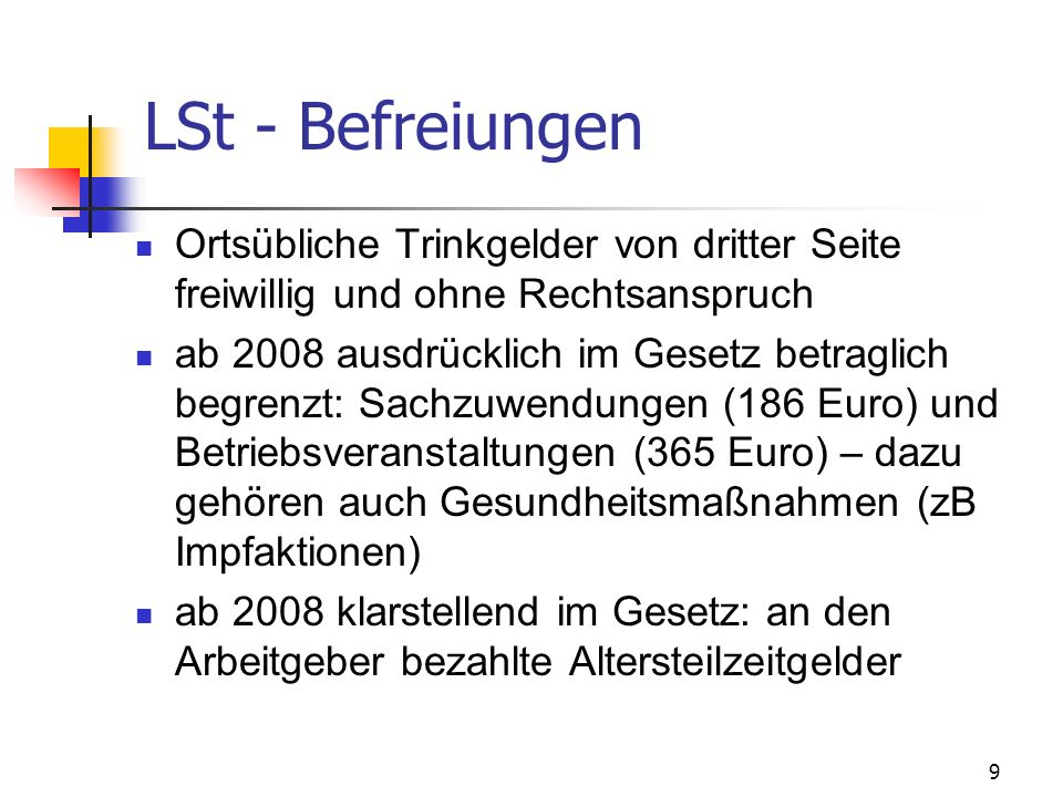 LSt - Befreiungen Ortsübliche Trinkgelder von dritter Seite freiwillig und ohne Rechtsanspruch.