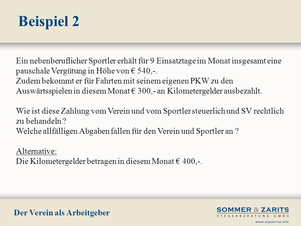 Beispiel 2 Ein nebenberuflicher Sportler erhält für 9 Einsatztage im Monat insgesamt eine pauschale Vergütung in Höhe von € 540,-.