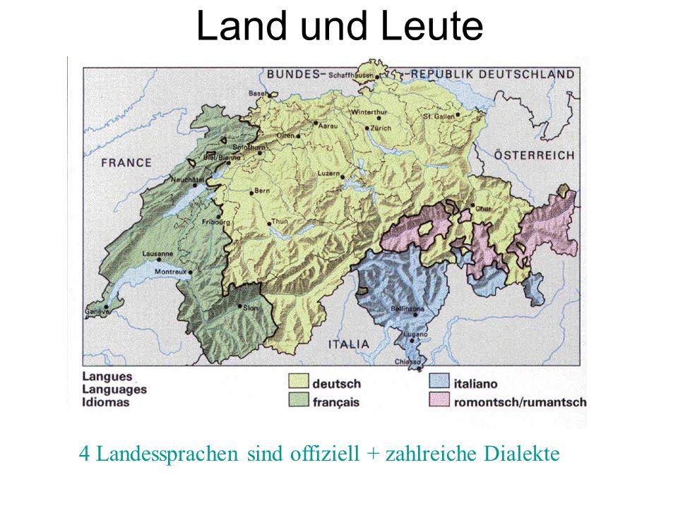 Land und Leute 4 Landessprachen sind offiziell + zahlreiche Dialekte