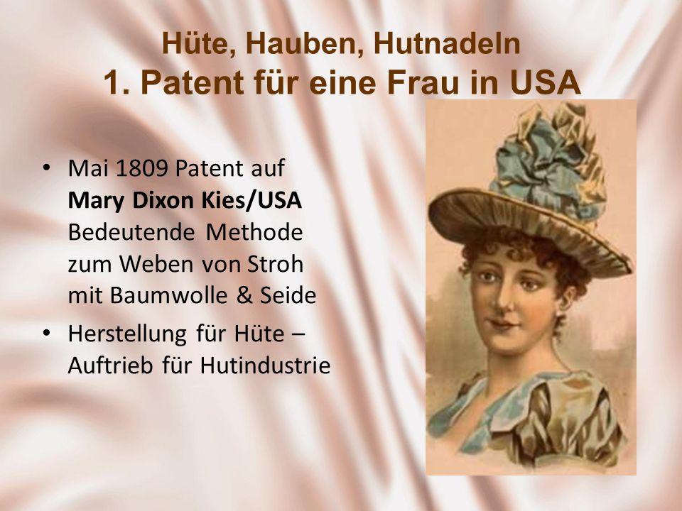 Hüte, Hauben, Hutnadeln 1. Patent für eine Frau in USA