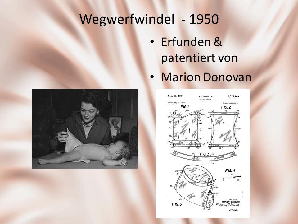 Wegwerfwindel - 1950 Erfunden & patentiert von Marion Donovan