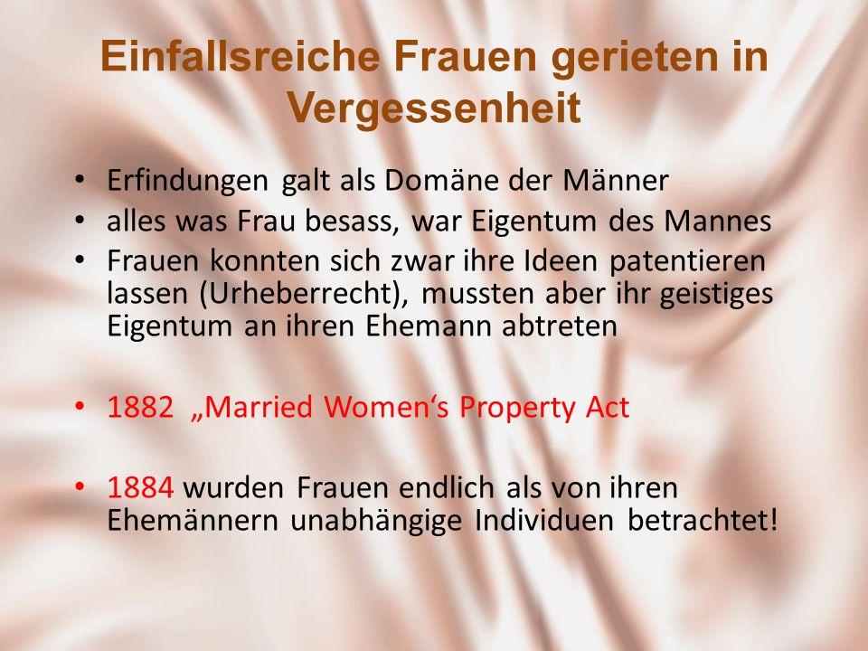 Einfallsreiche Frauen gerieten in Vergessenheit