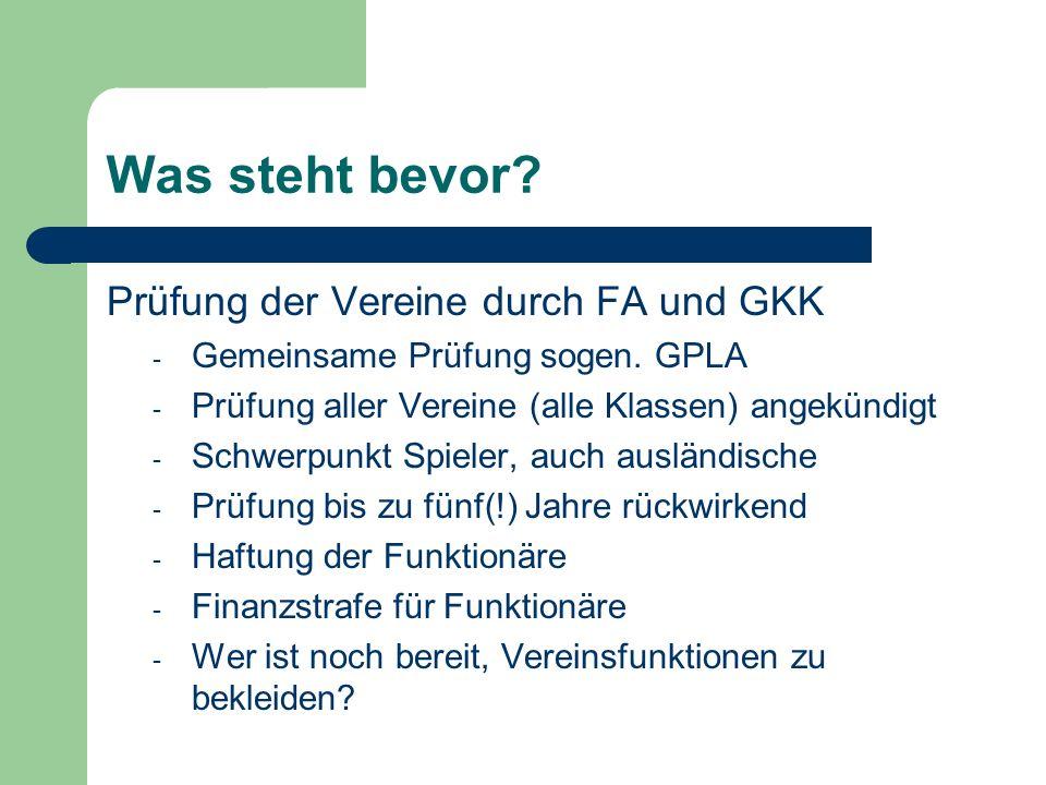 Was steht bevor Prüfung der Vereine durch FA und GKK