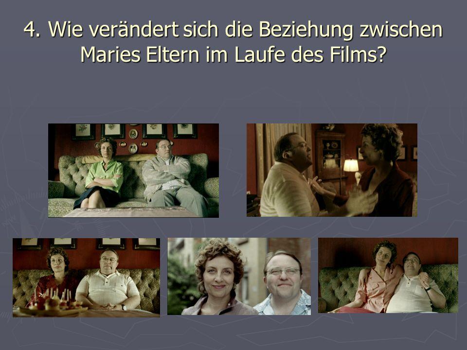 4. Wie verändert sich die Beziehung zwischen Maries Eltern im Laufe des Films
