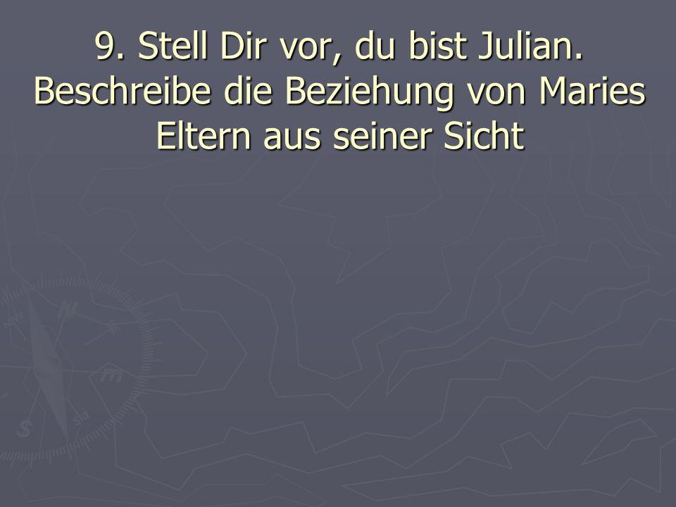 9. Stell Dir vor, du bist Julian