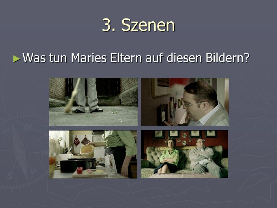 3. Szenen Was tun Maries Eltern auf diesen Bildern