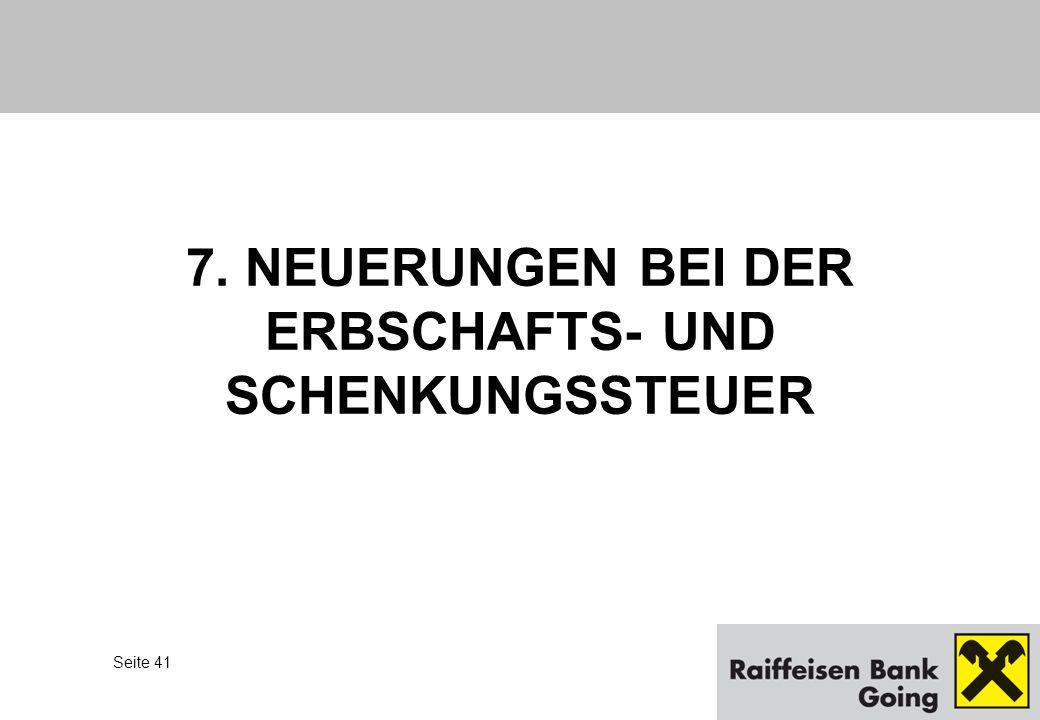 7. NEUERUNGEN BEI DER ERBSCHAFTS- UND SCHENKUNGSSTEUER