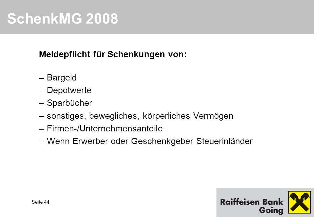 SchenkMG 2008 Meldepflicht für Schenkungen von: Bargeld Depotwerte