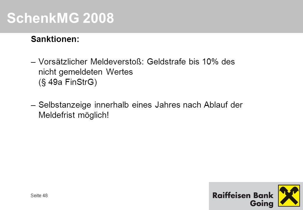 SchenkMG 2008 Sanktionen: Vorsätzlicher Meldeverstoß: Geldstrafe bis 10% des nicht gemeldeten Wertes (§ 49a FinStrG)