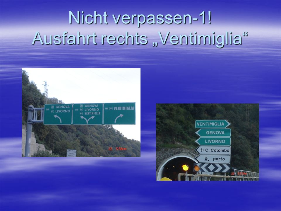 """Nicht verpassen-1! Ausfahrt rechts """"Ventimiglia"""