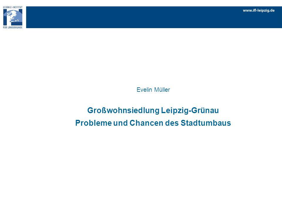 Großwohnsiedlung Leipzig-Grünau Probleme und Chancen des Stadtumbaus