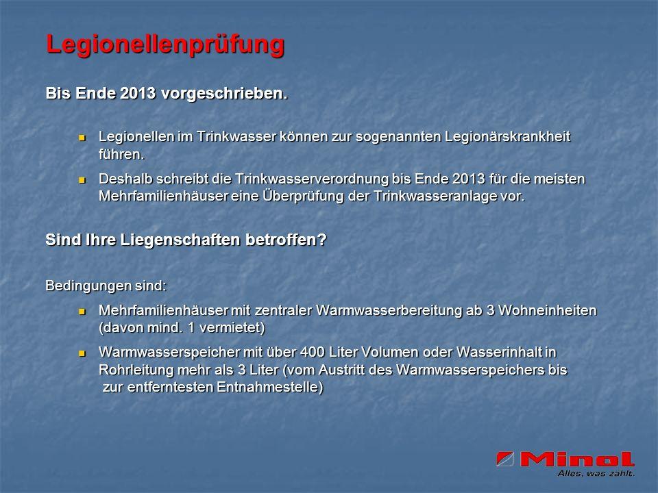 Legionellenprüfung Bis Ende 2013 vorgeschrieben.