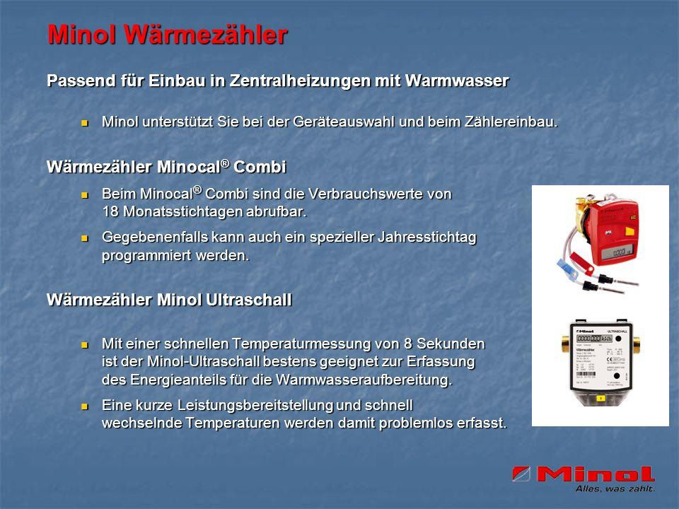 Minol Wärmezähler Passend für Einbau in Zentralheizungen mit Warmwasser. Minol unterstützt Sie bei der Geräteauswahl und beim Zählereinbau.