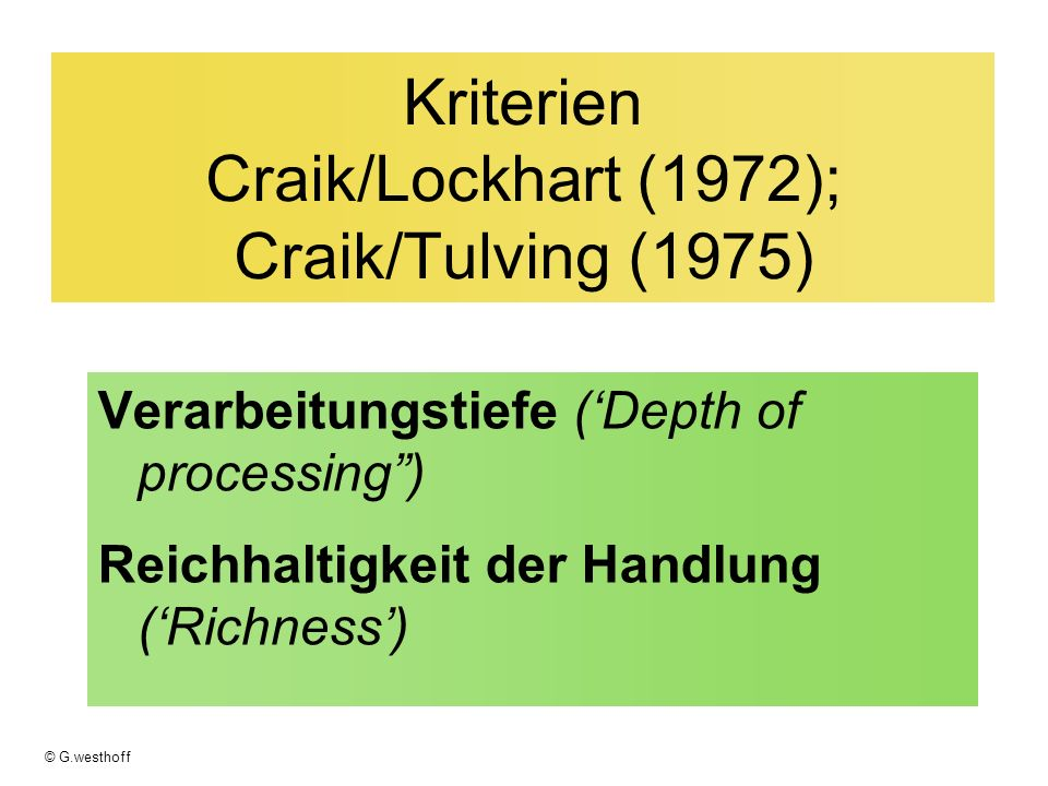 Kriterien Craik/Lockhart (1972); Craik/Tulving (1975)