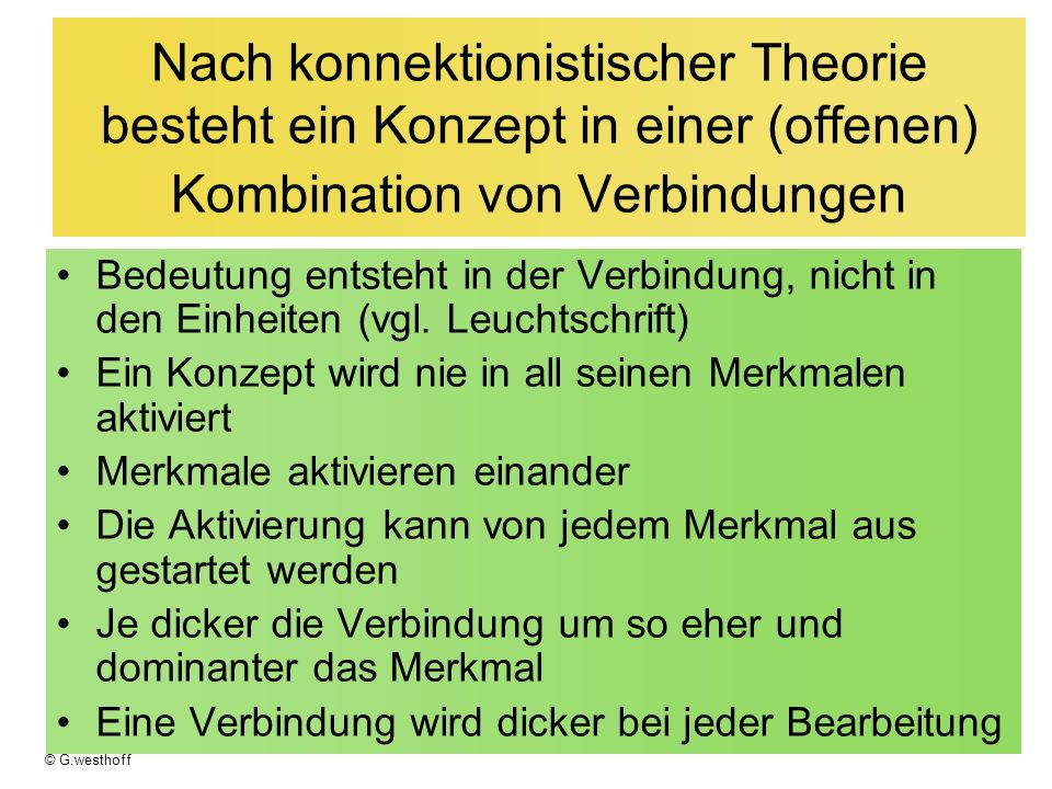 Nach konnektionistischer Theorie besteht ein Konzept in einer (offenen) Kombination von Verbindungen