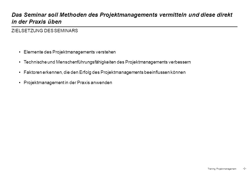 Das Seminar soll Methoden des Projektmanagements vermitteln und diese direkt in der Praxis üben