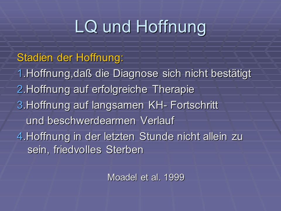 LQ und Hoffnung Stadien der Hoffnung: