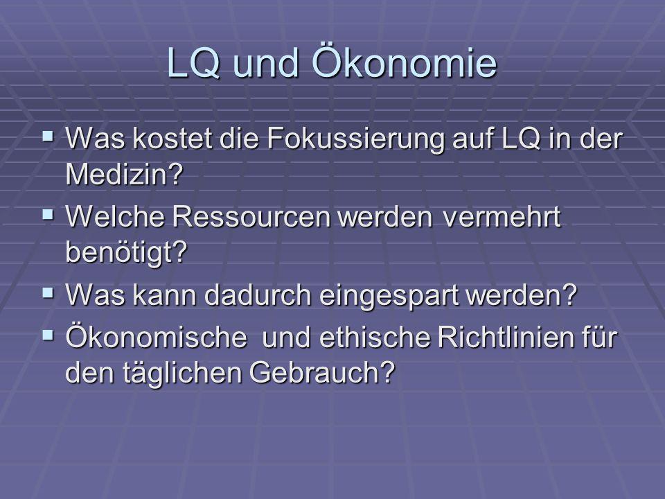 LQ und Ökonomie Was kostet die Fokussierung auf LQ in der Medizin