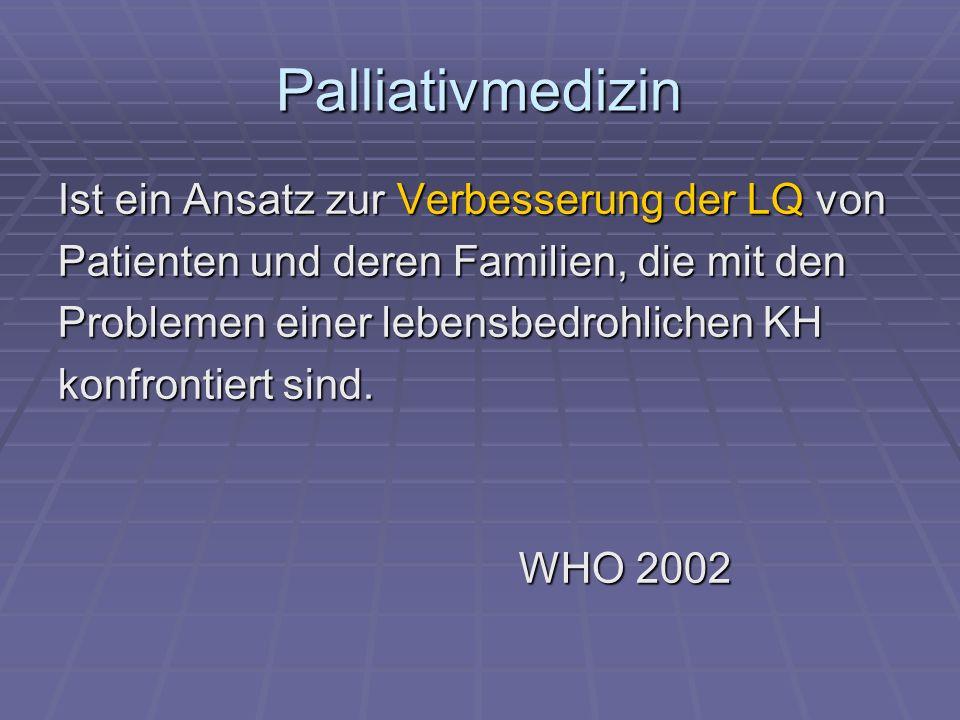 Palliativmedizin Ist ein Ansatz zur Verbesserung der LQ von