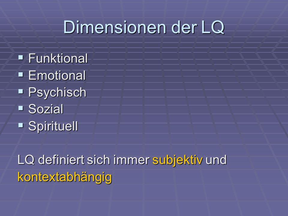 Dimensionen der LQ Funktional Emotional Psychisch Sozial Spirituell