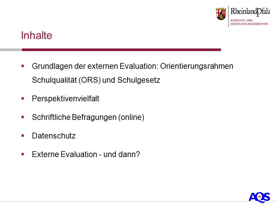 Inhalte Grundlagen der externen Evaluation: Orientierungsrahmen Schulqualität (ORS) und Schulgesetz.