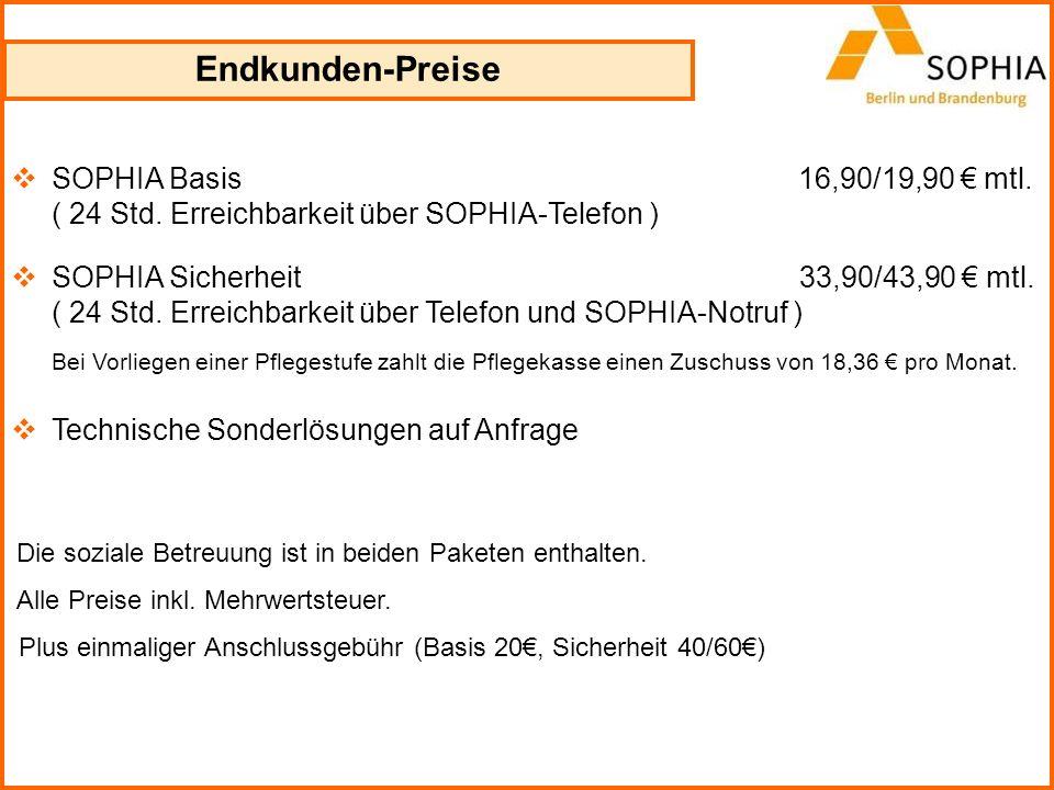 Endkunden-Preise SOPHIA Basis 16,90/19,90 € mtl. ( 24 Std. Erreichbarkeit über SOPHIA-Telefon )