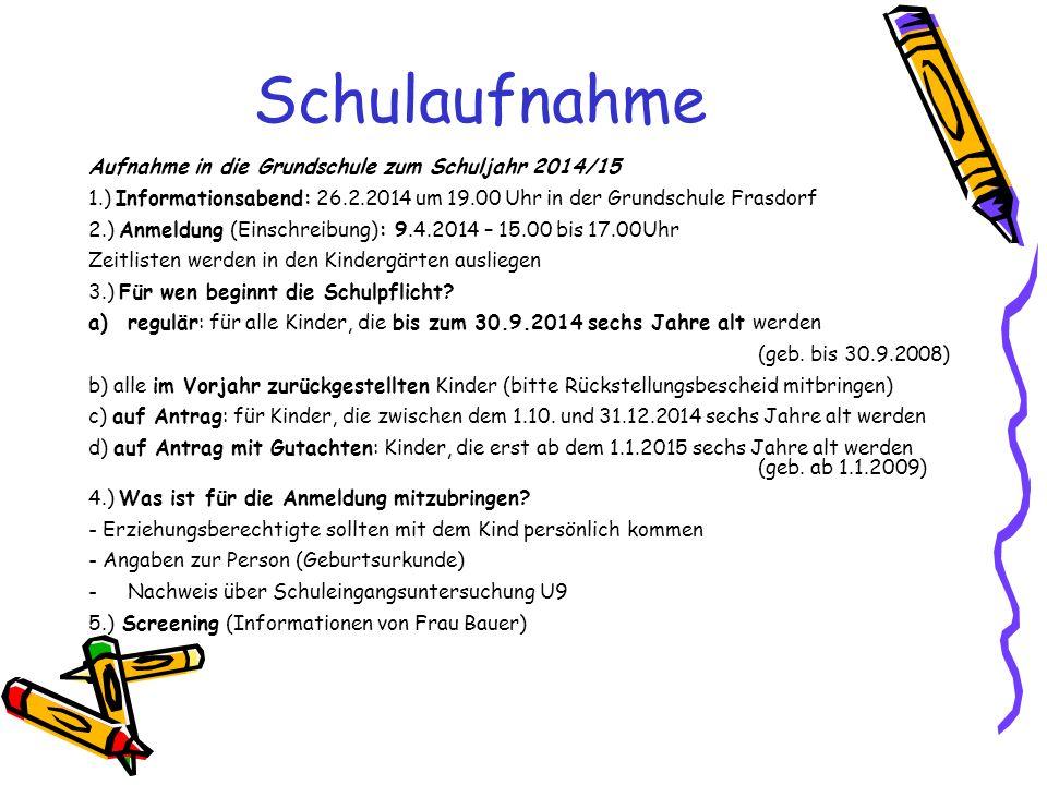 Schulaufnahme Aufnahme in die Grundschule zum Schuljahr 2014/15