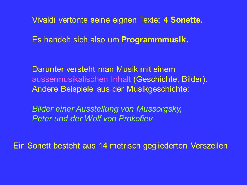 Vivaldi vertonte seine eignen Texte: 4 Sonette.