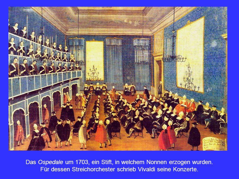 Das Ospedale um 1703, ein Stift, in welchem Nonnen erzogen wurden.