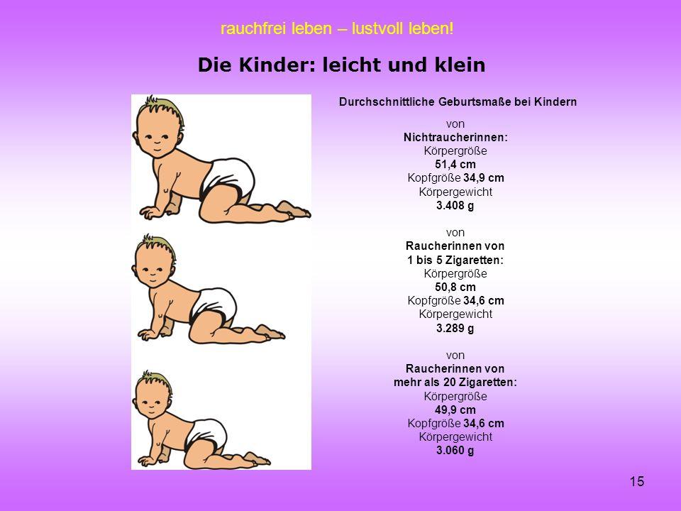 Die Kinder: leicht und klein