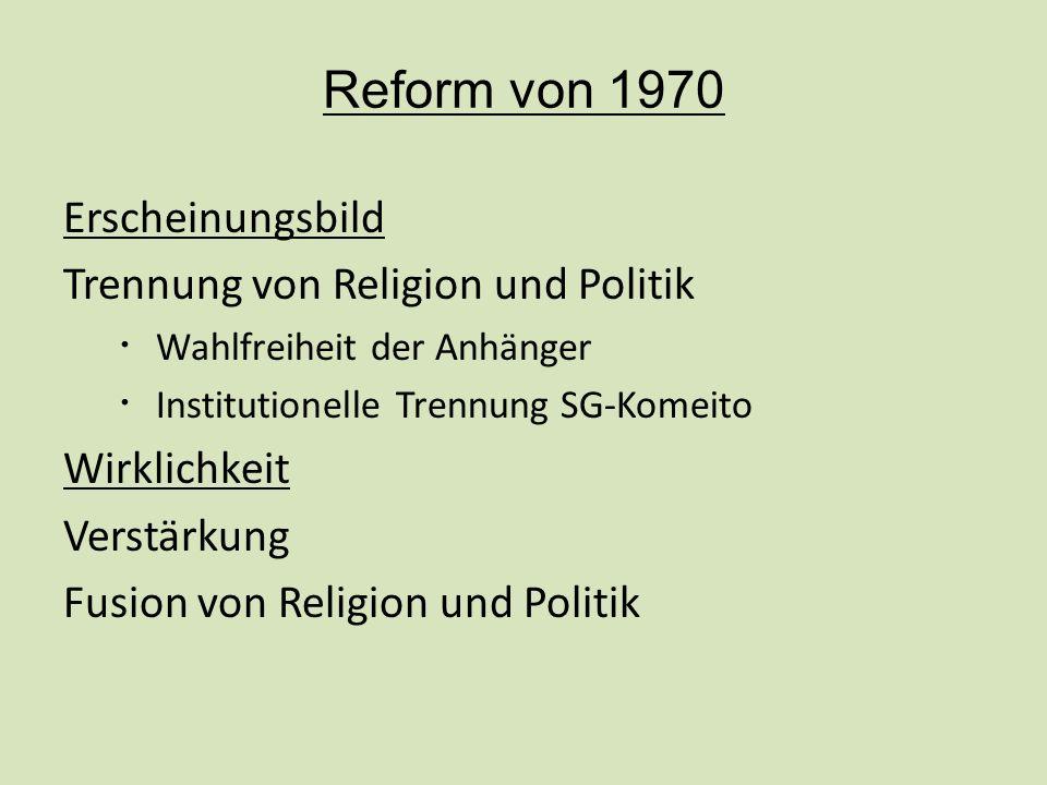Reform von 1970 Erscheinungsbild Trennung von Religion und Politik