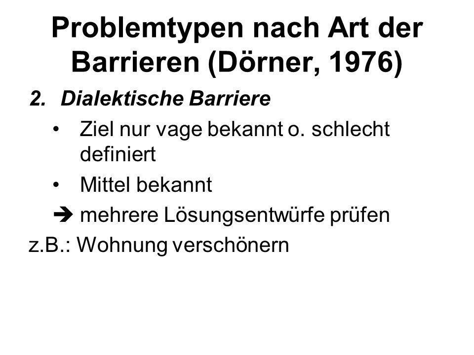 Problemtypen nach Art der Barrieren (Dörner, 1976)