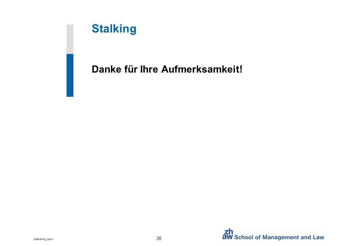 Stalking Danke für Ihre Aufmerksamkeit!