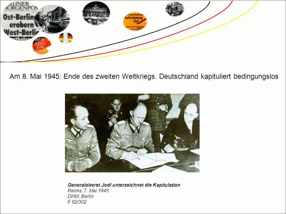 Am 8. Mai 1945: Ende des zweiten Weltkriegs