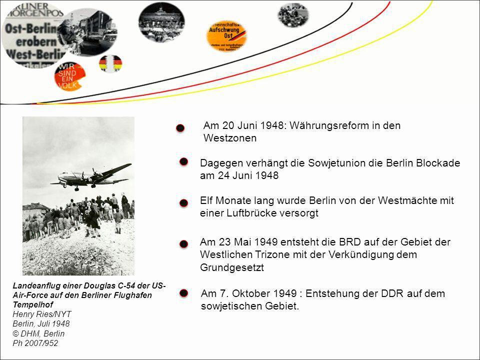 Am 20 Juni 1948: Währungsreform in den Westzonen