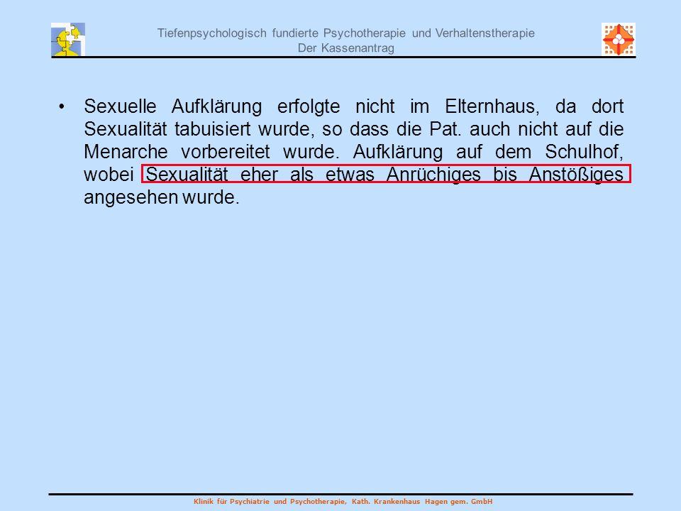 Sexuelle Aufklärung erfolgte nicht im Elternhaus, da dort Sexualität tabuisiert wurde, so dass die Pat.