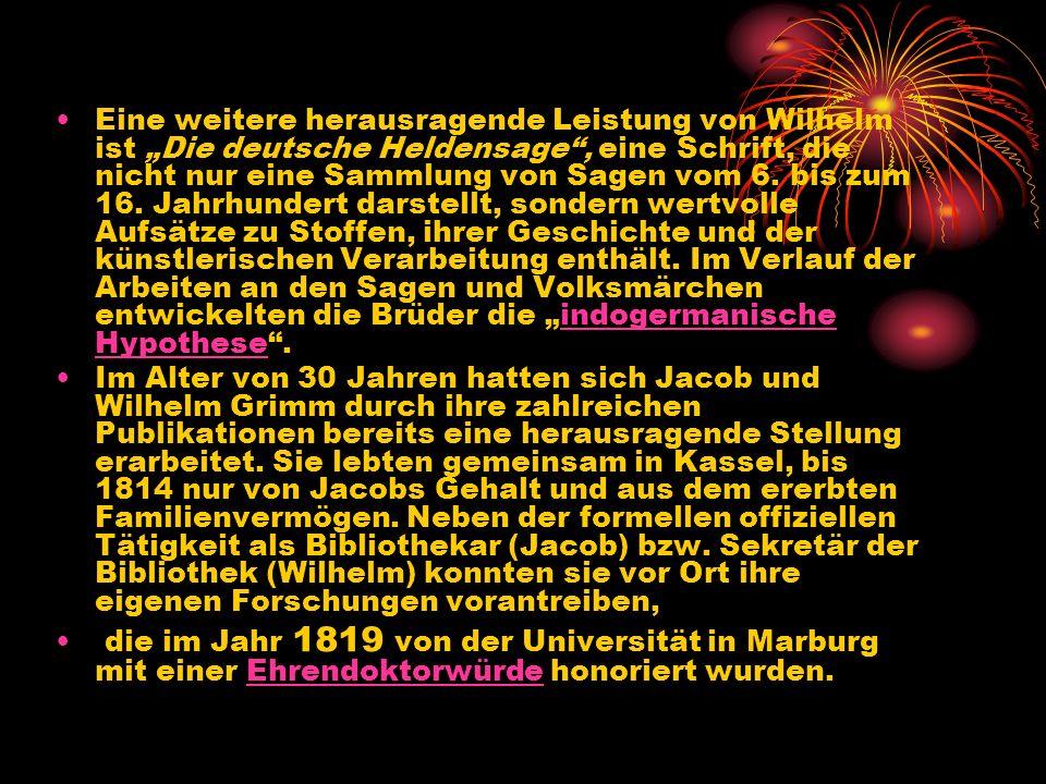 """Eine weitere herausragende Leistung von Wilhelm ist """"Die deutsche Heldensage , eine Schrift, die nicht nur eine Sammlung von Sagen vom 6. bis zum 16. Jahrhundert darstellt, sondern wertvolle Aufsätze zu Stoffen, ihrer Geschichte und der künstlerischen Verarbeitung enthält. Im Verlauf der Arbeiten an den Sagen und Volksmärchen entwickelten die Brüder die """"indogermanische Hypothese ."""