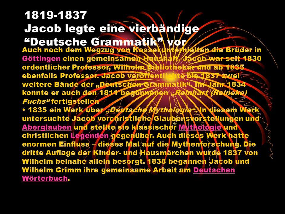 1819-1837 Jacob legte eine vierbändige Deutsche Grammatik vor