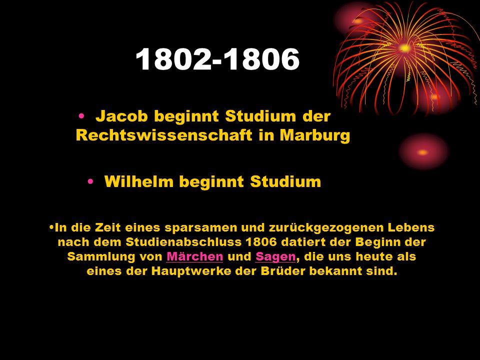 1802-1806 Jacob beginnt Studium der Rechtswissenschaft in Marburg