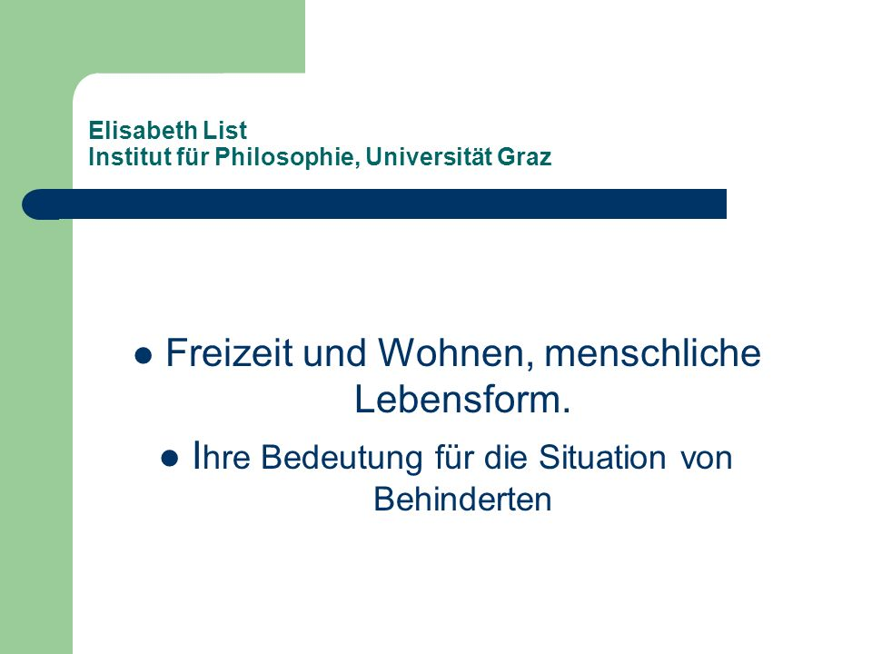 Elisabeth List Institut für Philosophie, Universität Graz