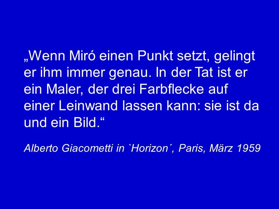 """""""Wenn Miró einen Punkt setzt, gelingt er ihm immer genau"""