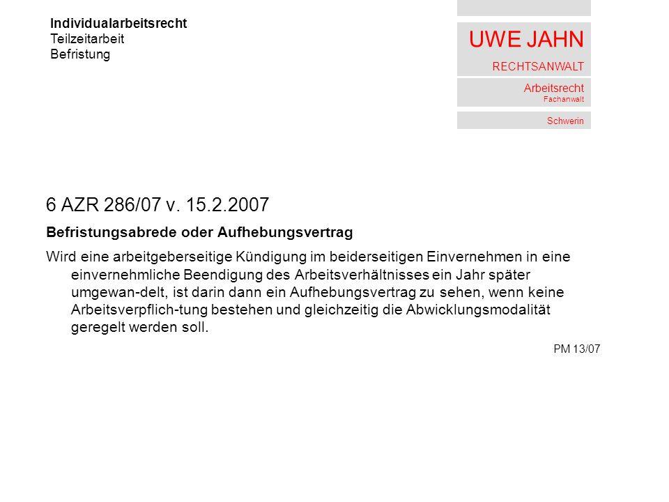 6 AZR 286/07 v. 15.2.2007 Befristungsabrede oder Aufhebungsvertrag