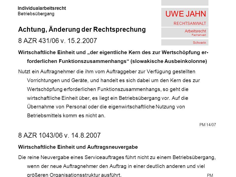 Achtung, Änderung der Rechtsprechung 8 AZR 431/06 v. 15.2.2007