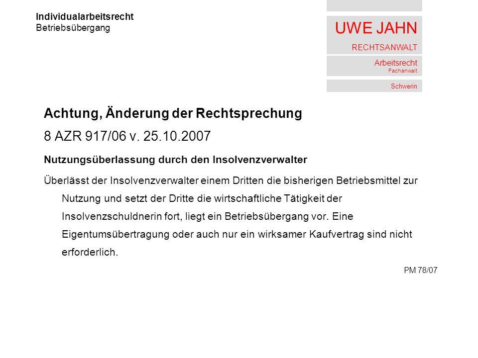 Achtung, Änderung der Rechtsprechung 8 AZR 917/06 v. 25.10.2007