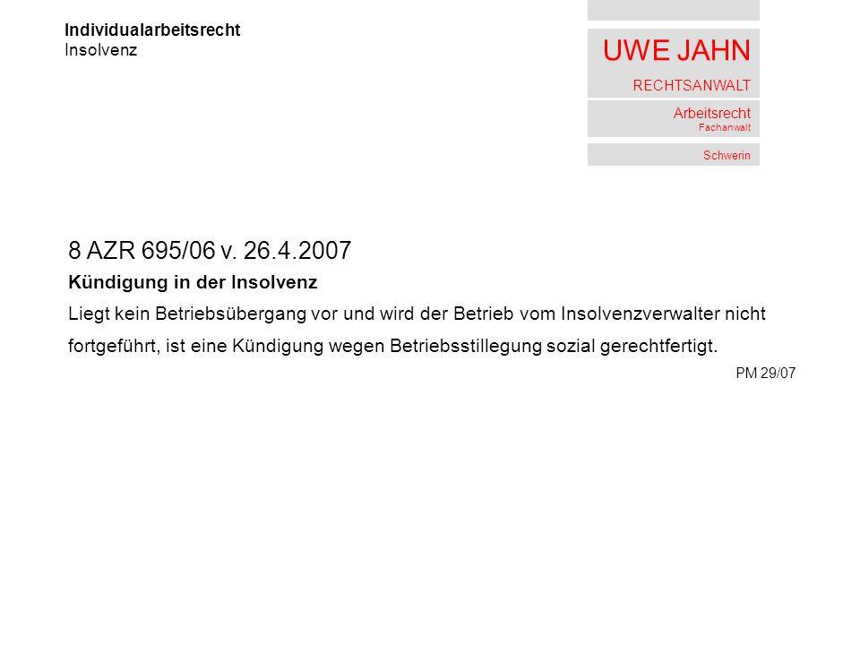 8 AZR 695/06 v. 26.4.2007 Kündigung in der Insolvenz