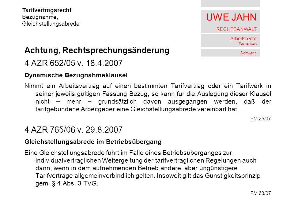 Achtung, Rechtsprechungsänderung 4 AZR 652/05 v. 18.4.2007