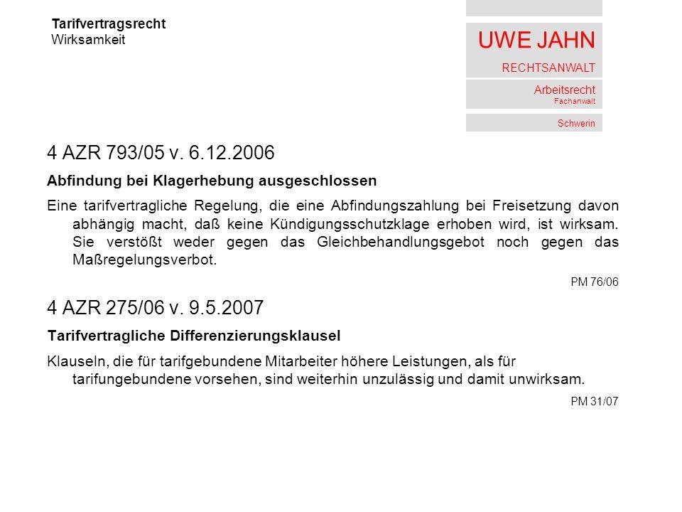 Tarifvertragsrecht Wirksamkeit. 4 AZR 793/05 v. 6.12.2006. Abfindung bei Klagerhebung ausgeschlossen.