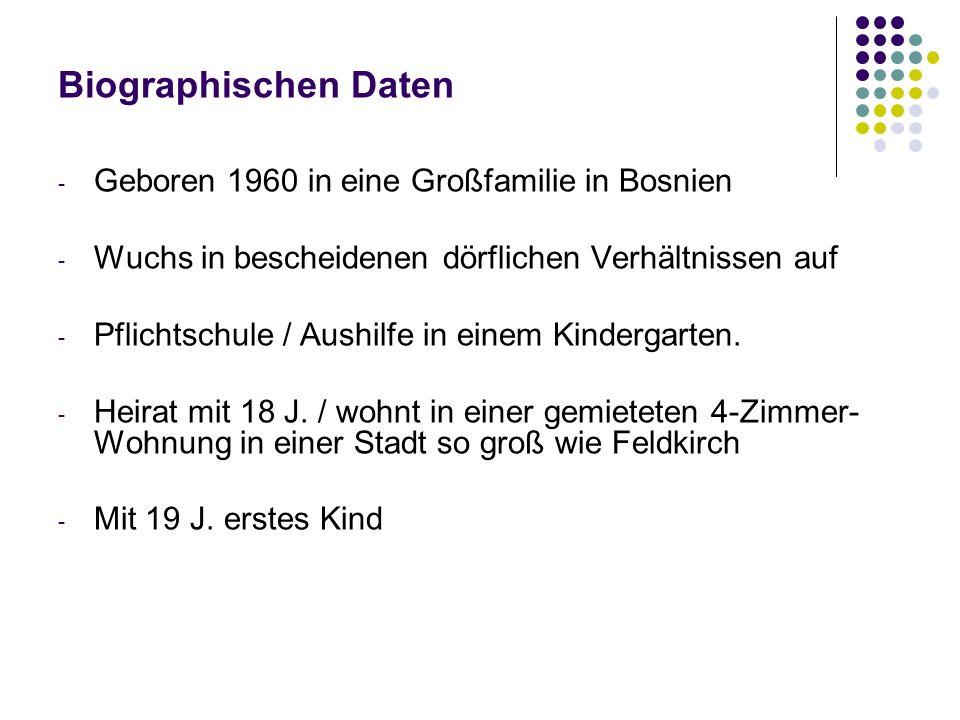 Biographischen Daten Geboren 1960 in eine Großfamilie in Bosnien