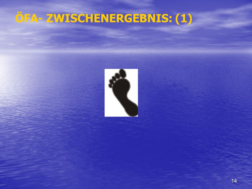 ÖFA- ZWISCHENERGEBNIS: (1)